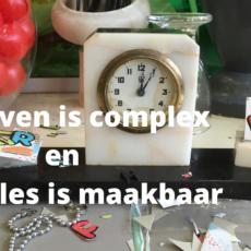 Het leven is complex en niet alles is maakbaar